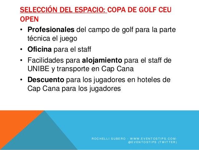 SELECCIÓN DEL ESPACIO: COPA DE GOLF CEUOPEN• Profesionales del campo de golf para la parte  técnica el juego• Oficina para...