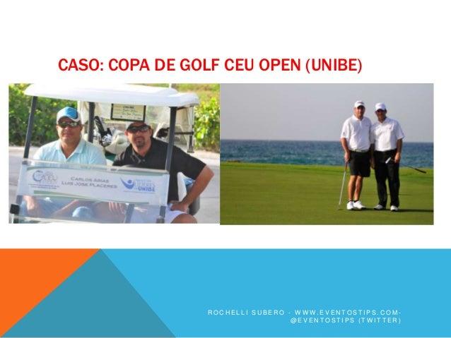 CASO: COPA DE GOLF CEU OPEN (UNIBE)                 ROCHELLI SUBERO - WWW.EVENTOSTIPS.COM-                                ...