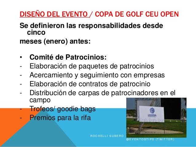DISEÑO DEL EVENTO / COPA DE GOLF CEU OPENSe definieron las responsabilidades desde  cincomeses (enero) antes:•   Comité de...