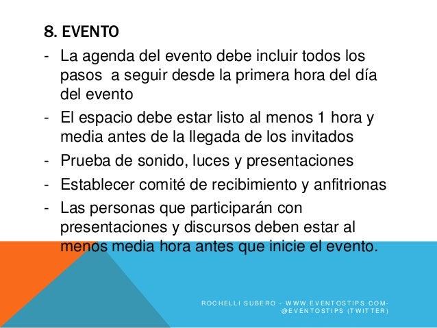 8. EVENTO- La agenda del evento debe incluir todos los  pasos a seguir desde la primera hora del día  del evento- El espac...