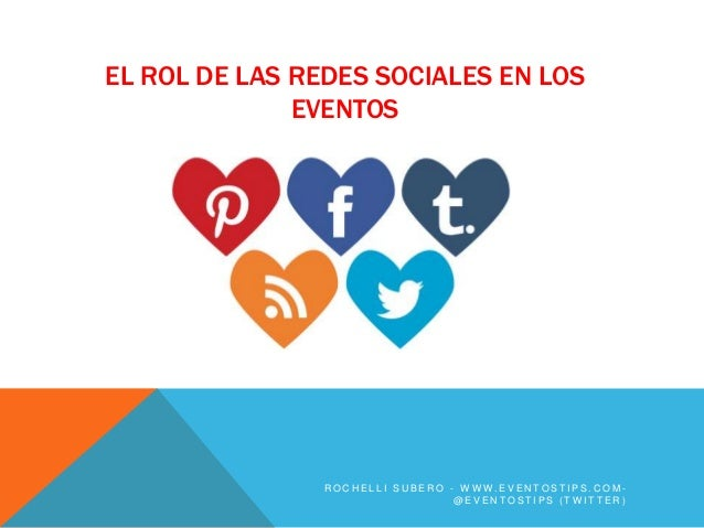 EL ROL DE LAS REDES SOCIALES EN LOS              EVENTOS               ROCHELLI SUBERO - WWW.EVENTOSTIPS.COM-             ...