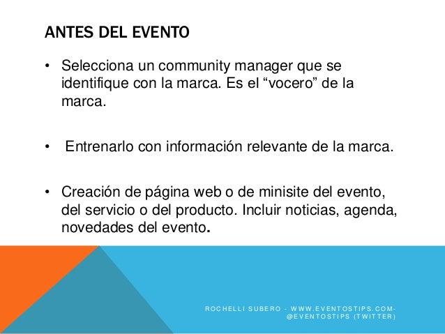 """ANTES DEL EVENTO• Selecciona un community manager que se  identifique con la marca. Es el """"vocero"""" de la  marca.•   Entren..."""