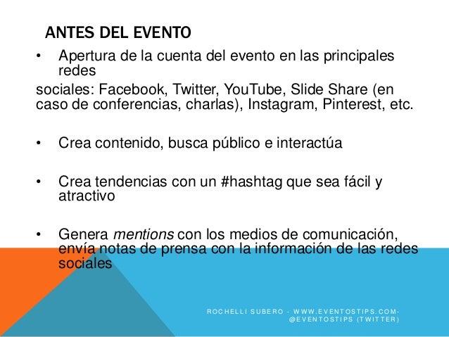 ANTES DEL EVENTO•  Apertura de la cuenta del evento en las principales   redessociales: Facebook, Twitter, YouTube, Slide ...