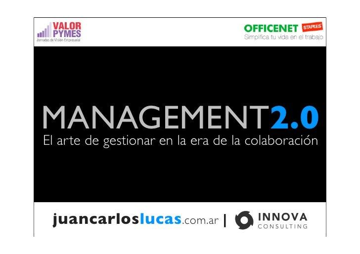 MANAGEMENT2.0 El arte de gestionar en la era de la colaboración       juancarloslucas.com.ar |
