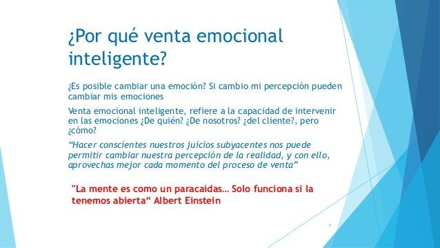¿Por qué venta emocional inteligente? ¿Es posible cambiar una emoción? Si cambio mi percepción pueden cambiar mis emocione...