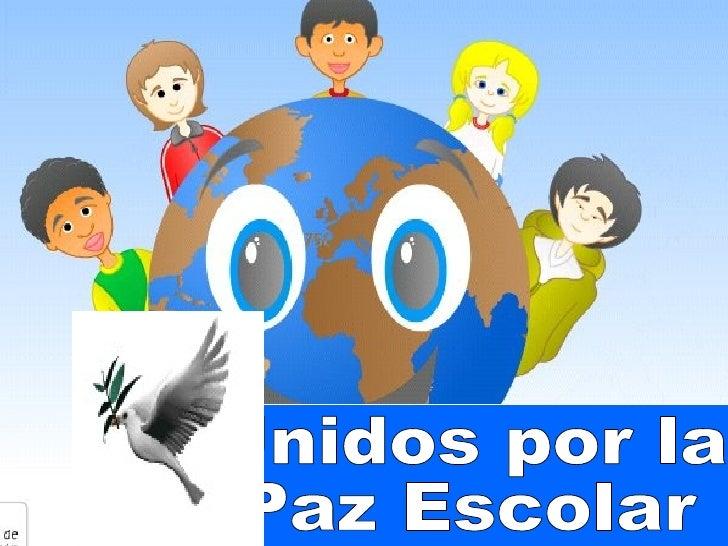 Unidos por la  Paz Escolar