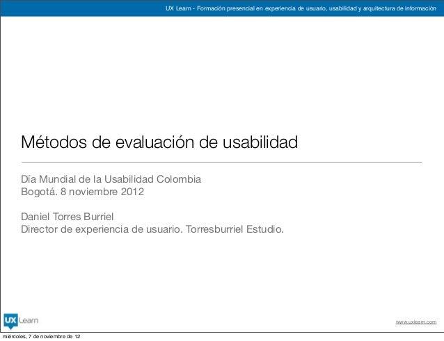 UX Learn - Formación presencial en experiencia de usuario, usabilidad y arquitectura de información       Métodos de evalu...