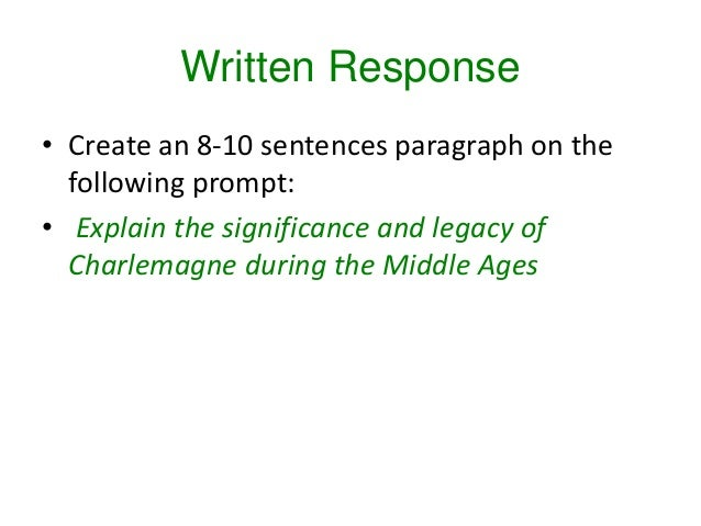 Written Response • Create an 8-10 sentences paragraph on the following prompt: • Explain the significance and legacy of Ch...