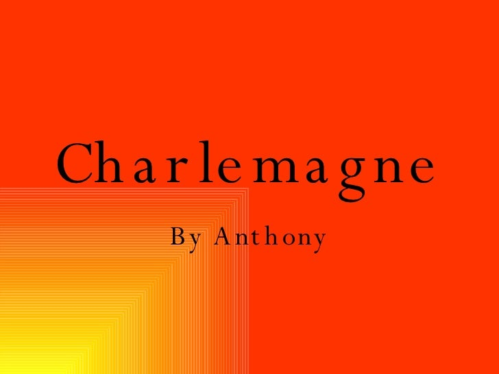 Charlemagne By Anthony
