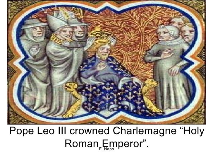 """Pope Leo III crowned Charlemagne """"Holy Roman Emperor""""."""