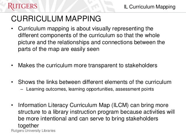 Creating and implementing an information literacy curriculum map int implementing the map 3 rutgers university libraries il curriculum maxwellsz