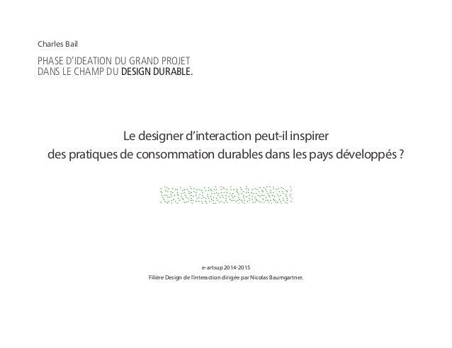 e-artsup 2014-2015 Filière Design de l'interaction dirigée par Nicolas Baumgartner. PHASE D'IDEATION DU GRAND PROJET DANS ...