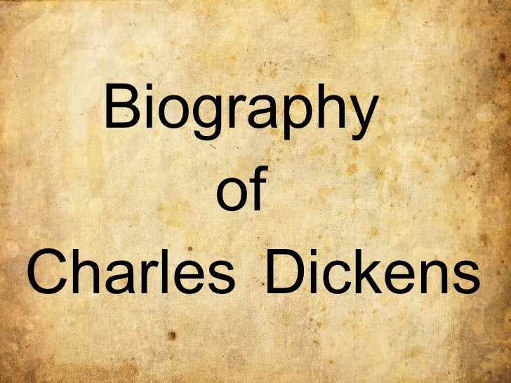 Biography      ofCharles Dickens
