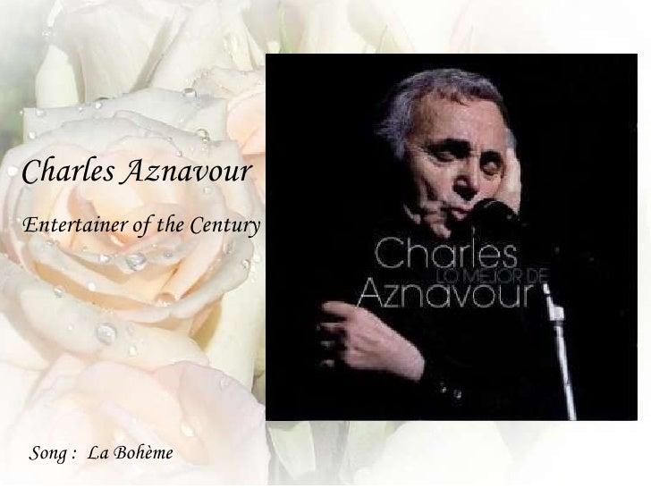 Charles Aznavour Song :  La Bohème Entertainer of the Century