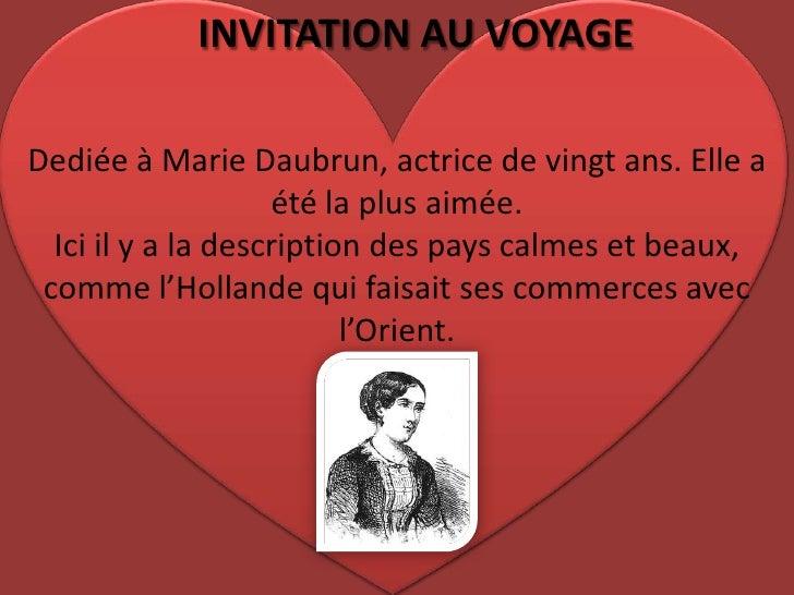 INVITATION AU VOYAGE<br />Dediée à Marie Daubrun, actrice de vingtans. Elle a été la plus aimée.<br />Ici il y a la descri...