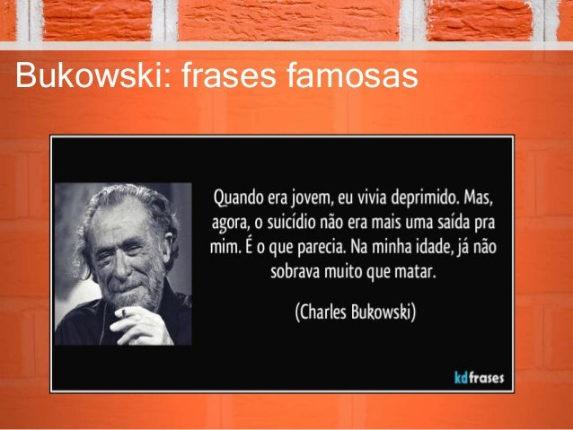 Loucos E Derrotados Ou Um Brinde à Bukowski: Charles Bukowski