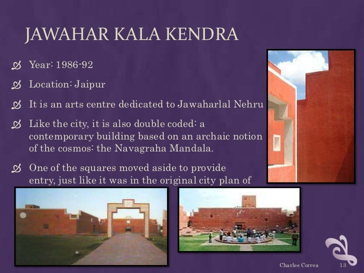 JAWAHAR KALA KENDRA Year: 1986-92 Location: Jaipur It is an arts centre dedicated to Jawaharlal Nehru Like the city, i...