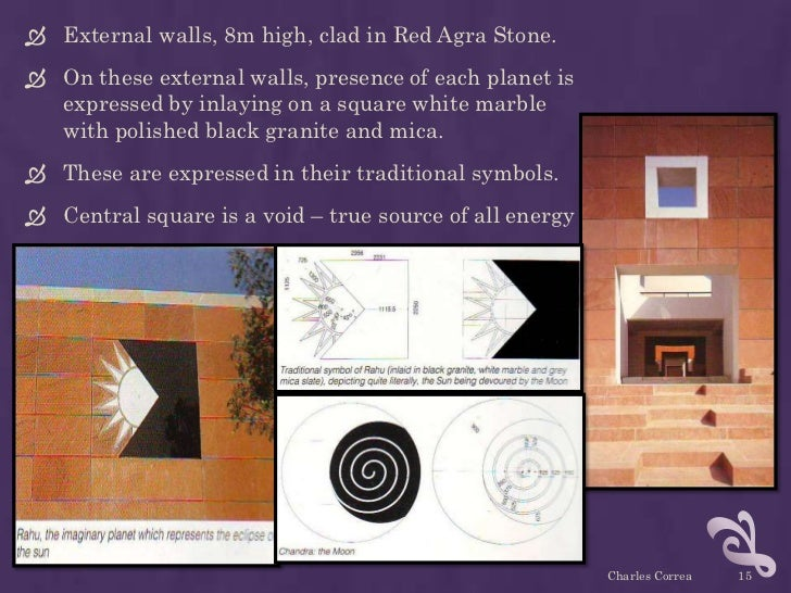  External walls, 8m high, clad in Red Agra Stone. On these external walls, presence of each planet is  expressed by inla...