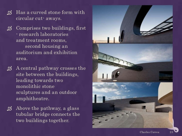  Has a curved stone form with  circular cut- aways. Comprises two buildings, first  - research laboratories  and treatme...