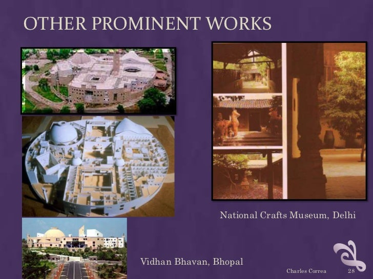 OTHER PROMINENT WORKS                         National Crafts Museum, Delhi         Vidhan Bhavan, Bhopal                 ...