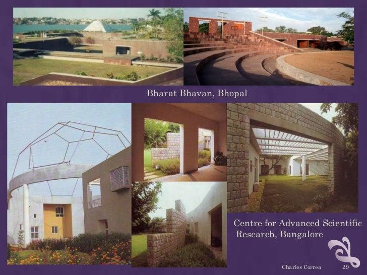 Bharat Bhavan, Bhopal                  Centre for Advanced Scientific                  Research, Bangalore                ...