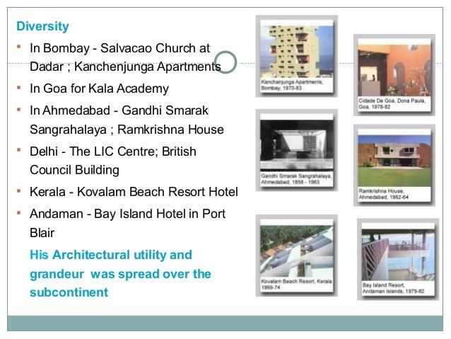 Diversity  In Bombay - Salvacao Church at  Dadar ; Kanchenjunga Apartments  In Goa for Kala Academy  In Ahmedabad - Gan...
