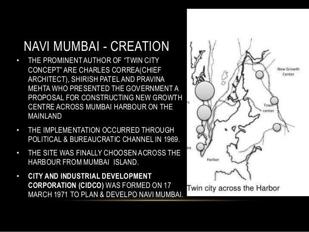 "NAVI MUMBAI - CREATION • THE PROMINENT AUTHOR OF ""TWIN CITY CONCEPT"" ARE CHARLES CORREA(CHIEF ARCHITECT), SHIRISH PATEL AN..."