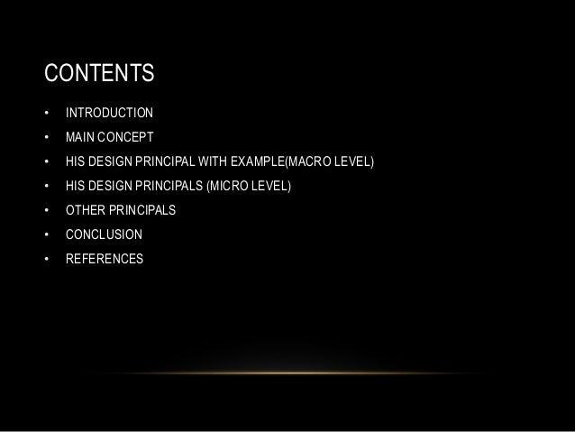 CONTENTS • INTRODUCTION • MAIN CONCEPT • HIS DESIGN PRINCIPAL WITH EXAMPLE(MACRO LEVEL) • HIS DESIGN PRINCIPALS (MICRO LEV...