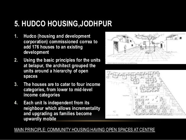 5. HUDCO HOUSING,JODHPUR 1. Hudco (housing and development corporation) commissioned correa to add 176 houses to an existi...