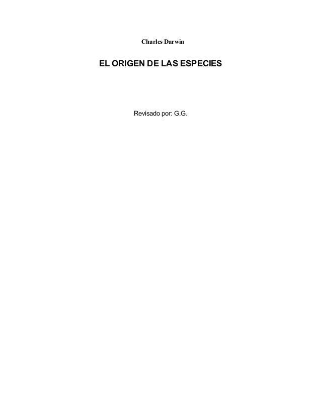 Charles Darwin EL ORIGEN DE LAS ESPECIES Revisado por: G.G.