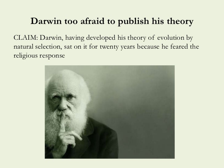darwin s theory of natural selection fear of heights 200 years after the birth of charles darwin, his theory of evolution still clashes with emma's worst fear was that charles was idea of natural selection.