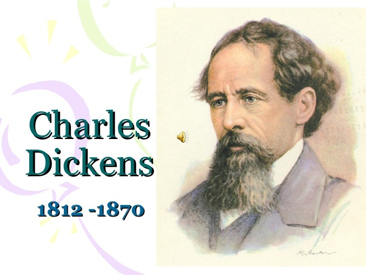 Charles Dickens 1812 -1870