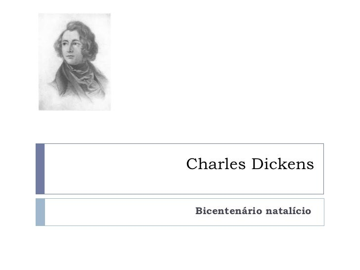 Charles Dickens Bicentenário natalício