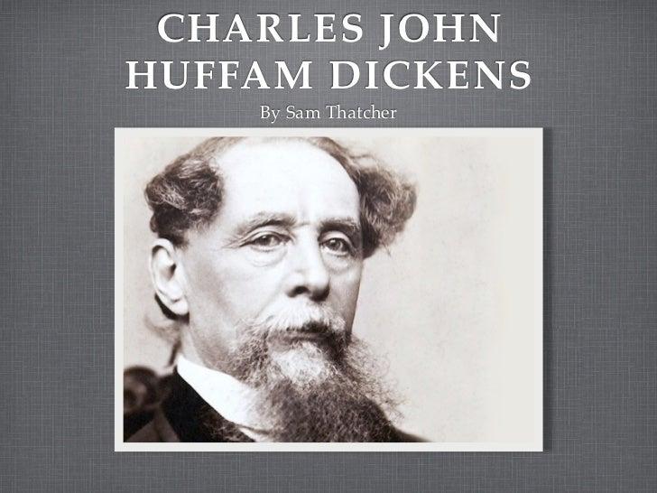 CHARLES JOHNHUFFAM DICKENS    By Sam Thatcher
