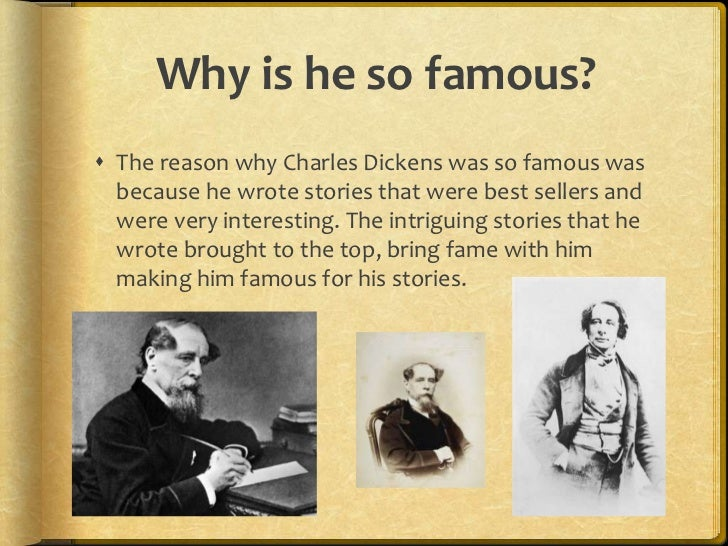 When did he live? Write? Charles Dickens lived in the  1800's born in 1812. He  started his career of writing  with littl...