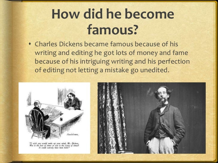 How do people still know       about him? People still know about Charles Dickens because  many people still read his boo...