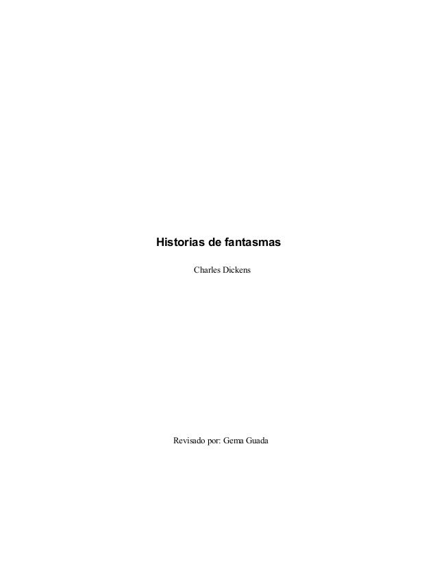 Historias de fantasmas Charles Dickens Revisado por: Gema Guada