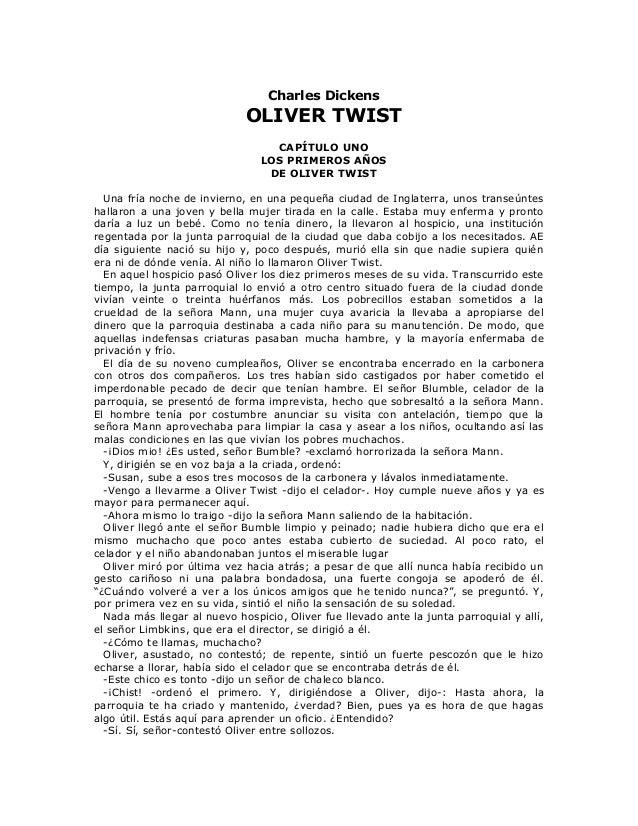 Charles Dickens OLIVER TWIST CAPÍTULO UNO LOS PRIMEROS AÑOS DE OLIVER TWIST Una fría noche de invierno, en una pequeña ciu...