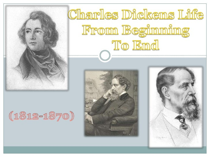 Charles Dickens Life<br />From Beginning <br />To End<br />(1812-1870)<br />