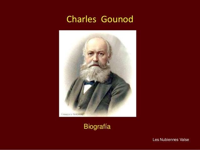 Biografía Charles Gounod Les Nubiennes Valse