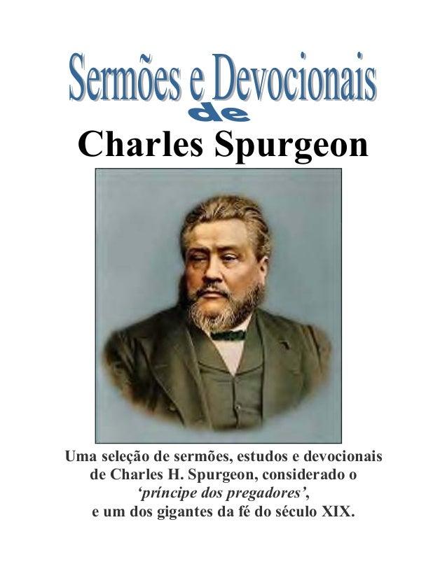 Charles Spurgeon Uma seleção de sermões, estudos e devocionais de Charles H. Spurgeon, considerado o 'príncipe dos pregado...