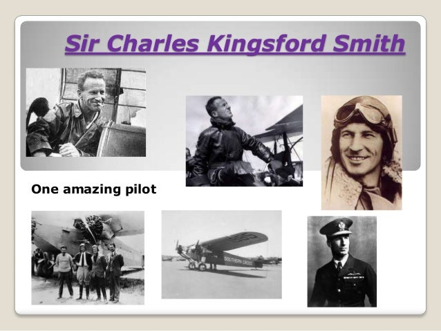 Sir Charles Kingsford Smith One amazing pilot