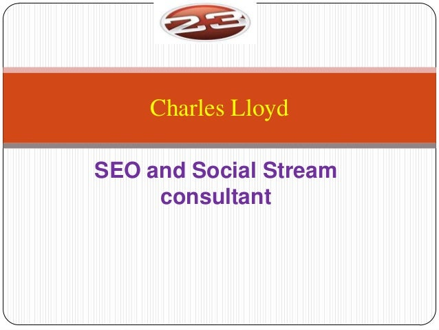 Charles LloydSEO and Social Stream     consultant