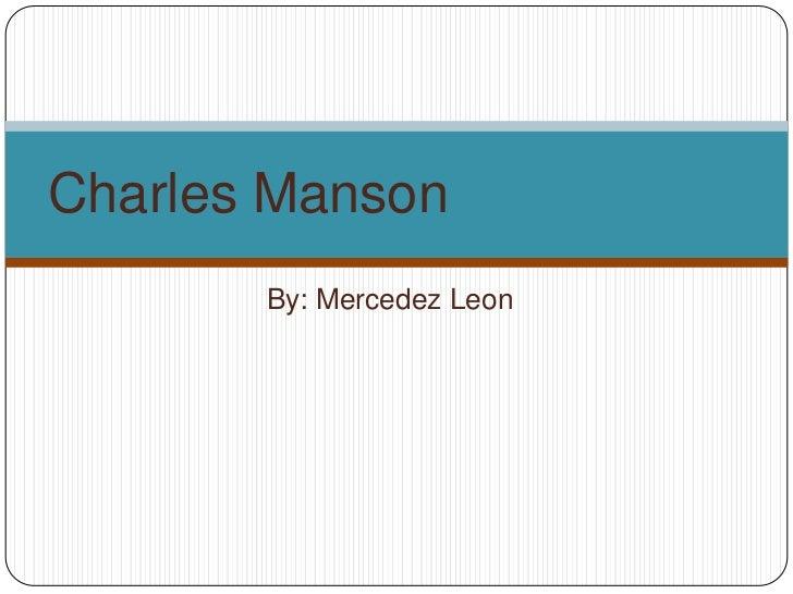 Charles Manson       By: Mercedez Leon