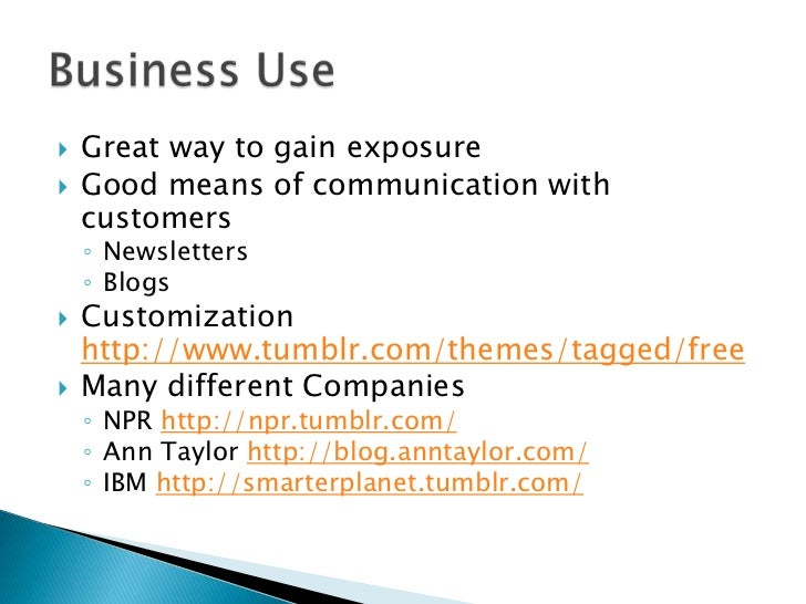    Great way to gain exposure   Good means of communication with    customers    ◦ Newsletters    ◦ Blogs   Customizati...