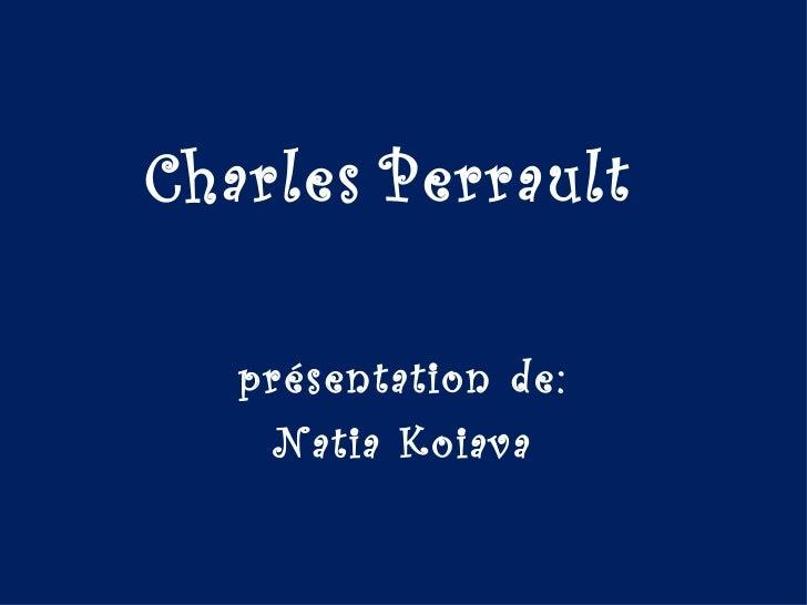 Charles Perrault   présentation de:    Natia Koiava