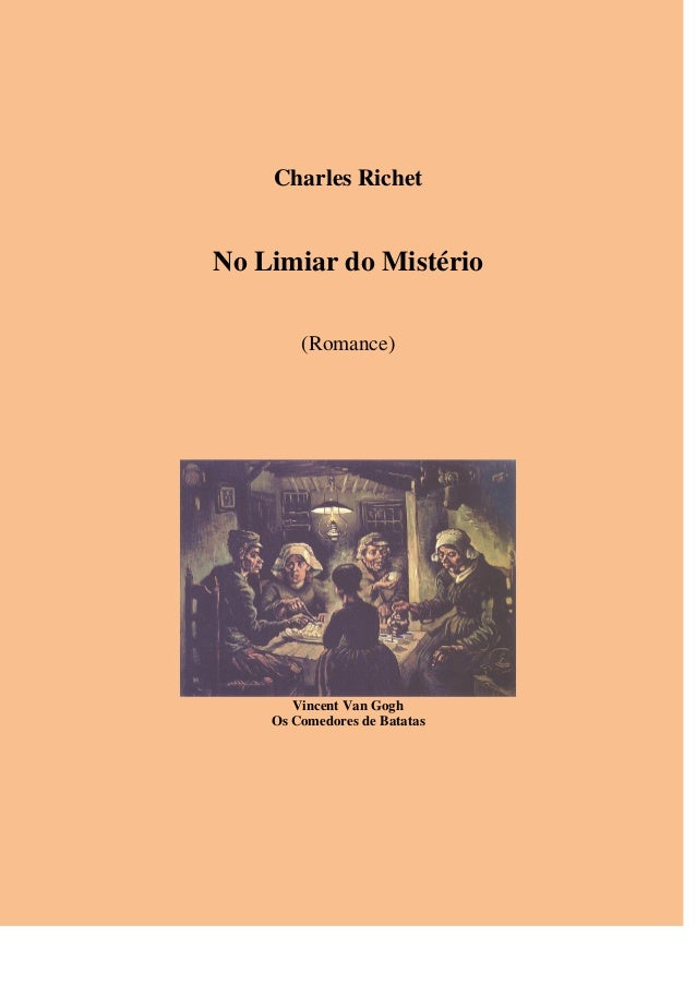 Charles Richet No Limiar do Mistério (Romance) Vincent Van Gogh Os Comedores de Batatas