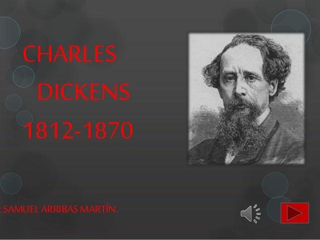 CHARLES DICKENS 1812-1870 : SAMUELARRIBASMARTÍN.