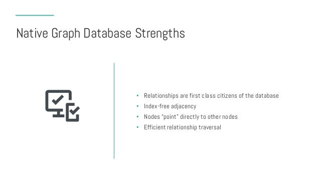 Native Graph Database Challenges • Complex query languages • Poorly optimized for non-traversal queries • Difficult to exp...