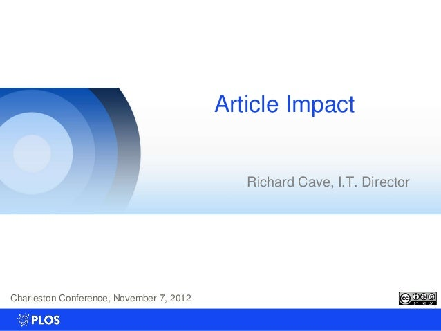 Article Impact                                             Richard Cave, I.T. DirectorCharleston Conference, November 7, 2...
